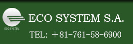 ECO SYSTEM S.A. TEL +81-761-58-6900