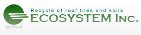 Roof Tile Recycler ECOSYSTEM